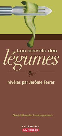 Télécharger le livre : Les secrets des légumes