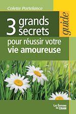 Télécharger le livre :  3 grands secrets pour réussir votre vie amoureuse