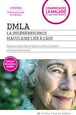 Télécharger cet ebook : DMLA - La dégénérescence maculaire liée à l'âge