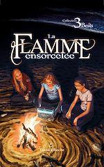 Télécharger le livre :  La Flamme ensorcelée