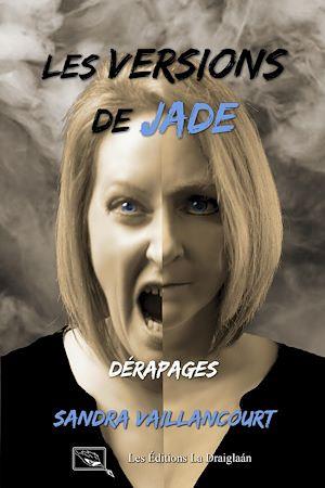 Téléchargez le livre :  Les versions de Jade - Dérapages