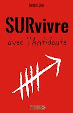 Télécharger le livre :  Survivre avec l'Antidoute