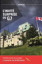 Télécharger le livre :  L'invité surprise du G7