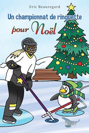 Téléchargez le livre :  Un championnat de ringuette pour Noël