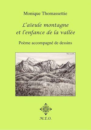 Téléchargez le livre :  L'aïeule montagne et l'enfance de la vallée