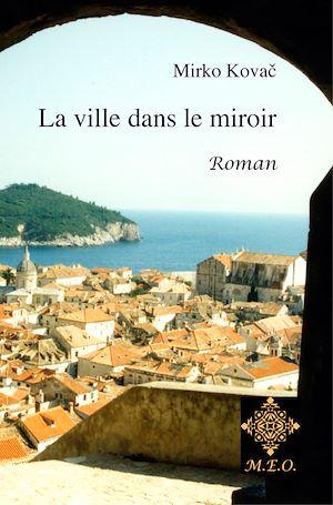 Téléchargez le livre :  La Ville dans le Miroir
