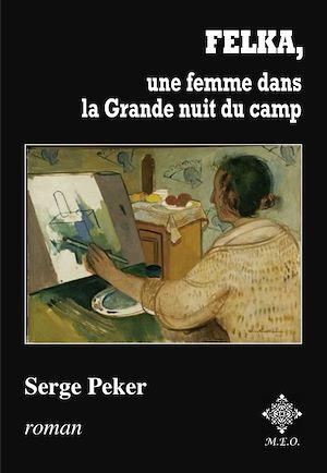 Téléchargez le livre :  Felka, une femme dans la Grande Nuit du camp