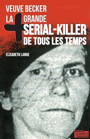 Téléchargez le livre :  La plus grande serial-killer de tous les temps