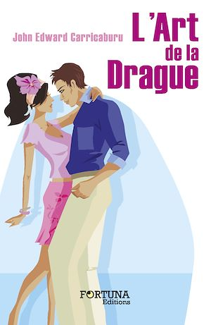 Téléchargez le livre :  L'Art de la Drague