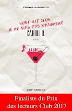 Télécharger le livre :  Surtout que je ne suis pas vraiment Carrie B.