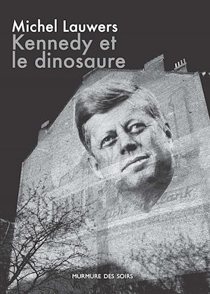 Téléchargez le livre :  Kennedy et le dinosaure