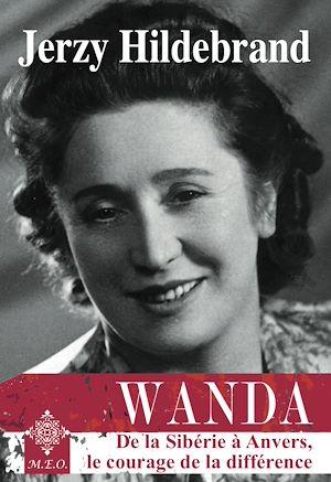 Téléchargez le livre :  Wanda : De la Sibérie à Anvers, le courage de la différence
