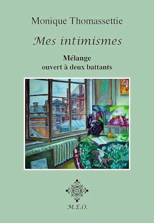 Téléchargez le livre :  Mes intimismes - Mélange ouvert à deux battants