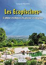 Télécharger cet ebook : Les Ecopiscines - L'ultime évolution en piscine écologique