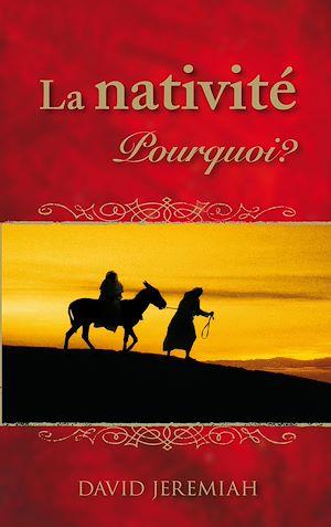 Téléchargez le livre :  La nativité. Pourquoi ?
