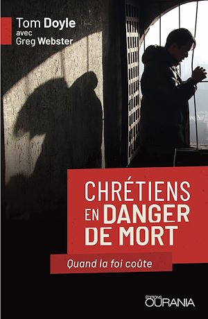 Téléchargez le livre :  Chrétiens en danger de mort