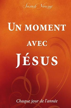 Téléchargez le livre :  Un moment avec Jésus