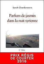 Télécharger cet ebook : Parfum de jasmin dans la nuit syrienne