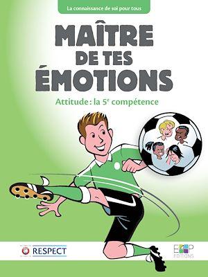 Téléchargez le livre :  Maître de tes émotions - Attitude : la 5e compétence