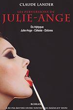 Télécharger cet ebook : Les perversions de Julie-Ange