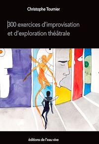 Télécharger le livre : 300 exercices d'improvisation et d'exploration théâtrale