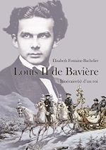 Télécharger le livre :  Louis II de Bavière. Itinéraire(s) d'un roi