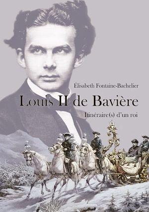 Téléchargez le livre :  Louis II de Bavière. Itinéraire(s) d'un roi
