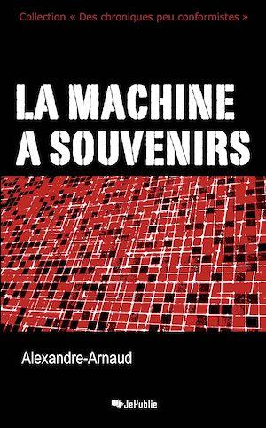 Téléchargez le livre :  La machine à souvenirs
