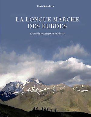 Téléchargez le livre :  La longue marches des Kurdes. 40 ans de reportage au Kurdistan