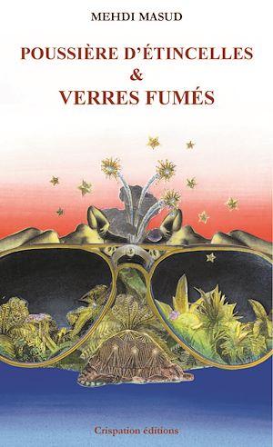 Téléchargez le livre :  Poussière d'étincelles & Verres fumés