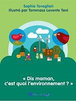 Télécharger cet ebook : «Dis maman, c'est quoi l'environnement?»