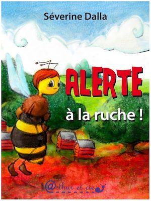 Téléchargez le livre :  Alerte à la ruche!
