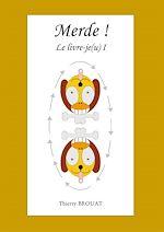 Télécharger cet ebook : Merde ! Le livre-je(u) I
