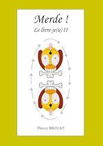 Télécharger cet ebook : Merde ! Le livre-je(u) II