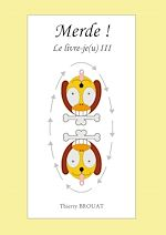 Télécharger cet ebook : Merde ! Le livre-je(u) III