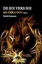 Télécharger le livre :  De Soi vers Soi. Re-création (Tome 1)