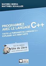 Télécharger cet ebook : Programmez avec le langage C++ - Toute la puissance du langagce C++ expliquée aux débutants
