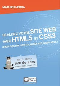 Télécharger le livre : Réalisez votre site web avec HTML5 et CSS3 - Créer son site web n'a jamais été aussi facile!