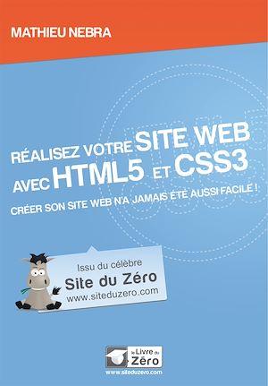 Téléchargez le livre :  Réalisez votre site web avec HTML5 et CSS3 - Créer son site web n'a jamais été aussi facile!