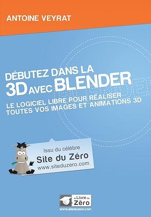 Téléchargez le livre :  Débutez dans la 3D avec Blender - Le logiciel libre pour réaliser toutes vos images et animations 3D