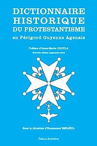 Télécharger le livre : Dictionnaire historique du protestantisme en Périgord Guyenne Agenais (nouvelle édition augmentée 2012)