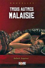 Télécharger le livre :  Trois autres Malaisie