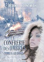 Télécharger le livre :  La confrérie des Ombres : Le chaos - Tome 1