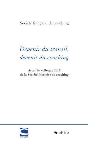 Téléchargez le livre :  Devenir du travail, devenir du coaching