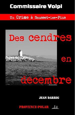 Téléchargez le livre :  Des cendres en décembre
