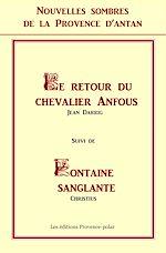 Télécharger le livre :  Nouvelles sombres de la Provence d'Antan - Le retour du Chevalier Anfous - Fontaine Sanglante