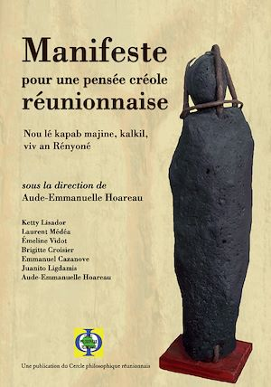 Téléchargez le livre :  Manifeste pour une pensée créole réunionnaise