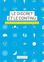 Télécharger le livre :  Le discret et le continu. Quelques clefs pour… aborder la physique quantique