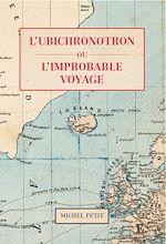 Télécharger le livre :  L'Ubichronotron ou l'improbable voyage