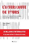Téléchargez le livre numérique:  L'Internaute de Tours. La bavure : comment les policiers se jouent des réseaux locaux